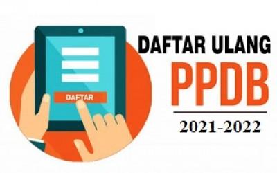 PENDAFTARAN ULANG PPDB TAHUN PELAJARAN 2021-2022
